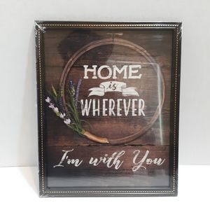 Framed Wall Art - Home is Wherever I'm With You